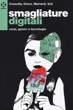 Smagliature digitali. Corpi, generi e tecnologie