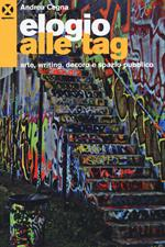 Elogio alle tag. Arte, writing, decoro e spazio pubblico