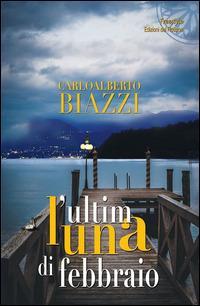 L' ultima luna di febbraio - Carloalberto Biazzi - copertina