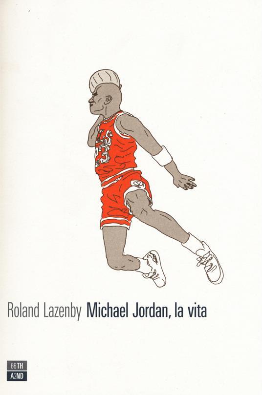 Michael Jordan, la vita - Roland Lazenby - copertina