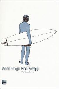 Giorni selvaggi. Una vita sulle onde - William Finnegan - copertina