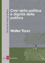 Crisi della politica e dignità della politica