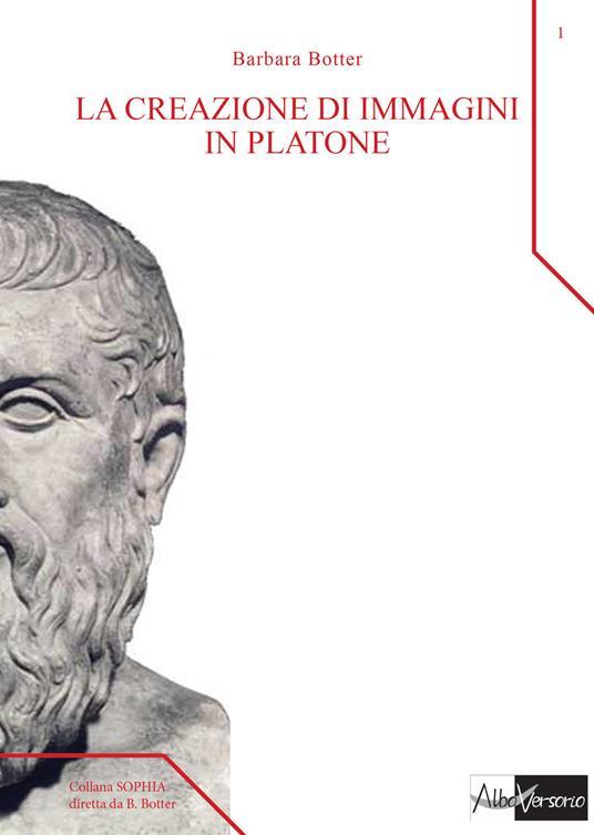 La creazione di immagini in Platone - Barbara Botter - copertina