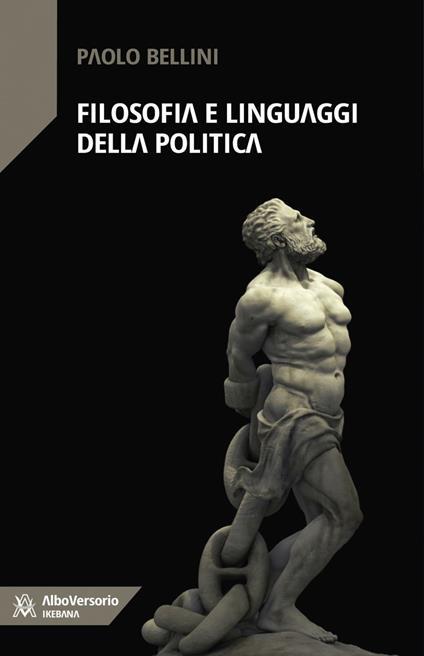 Filosofia e linguaggi della politica - Paolo Bellini - ebook