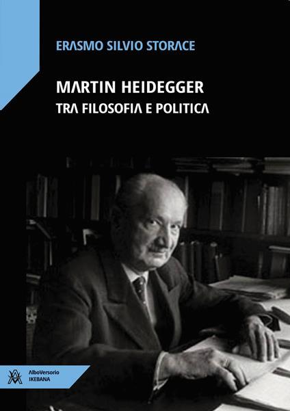 Martin Heidegger tra filosofia e politica - Erasmo Silvio Storace - copertina