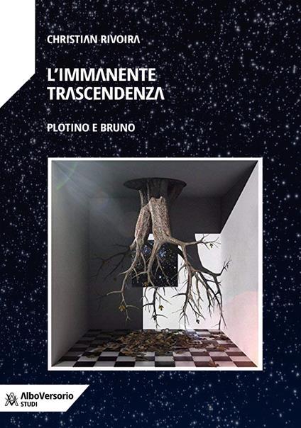 L' immanente trascendenza. Plotino e Bruno - Christian Rivoira - copertina