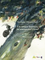 Un amico inatteso-An unexpected friend. Ediz. bilingue