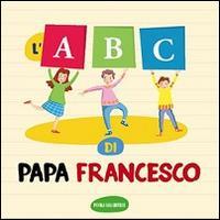 L' ABC. Ediz. illustrata - Francesco (Jorge Mario Bergoglio) - copertina