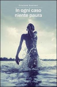 In ogni caso niente paura - Cristiano Guarneri - copertina