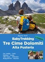 BabyTrekking. Tre Cime Dolomiti. Alta Pusteria. San Candido, Sesto Dobbiaco, Braies Valle Casies, Anterselva Hochpustertal, Misurina