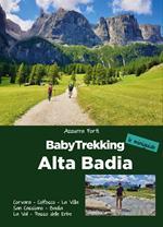 BabyTrekking. Alta Badia. Corvara, Colfosco, La Villa San Cassiano, Badia La Val, Passo delle Erbe