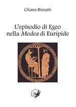 L' episodio di Egeo nella Medea di Euripide
