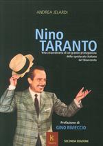 Nino Taranto. Vita straordinaria di un grande protagonista dello spettacolo italiano del Novecento