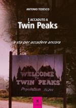 È accaduto a Twin Peaks e sta per accadere ancora
