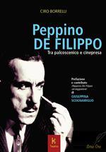 Peppino De Filippo. Tra palcoscenico e cinepresa