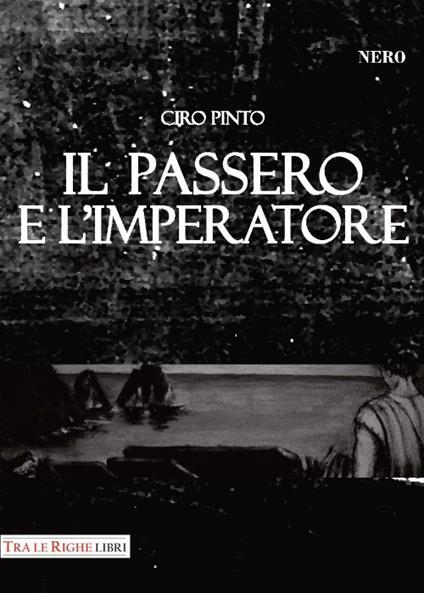 Il passero e l'imperatore - Ciro Pinto - copertina