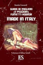 Guida ai migliori (e peggiori) fumetti horror made in Italy. Ediz. illustrata