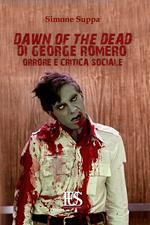 Dawn of the dead di George Romero. Orrore e critica sociale