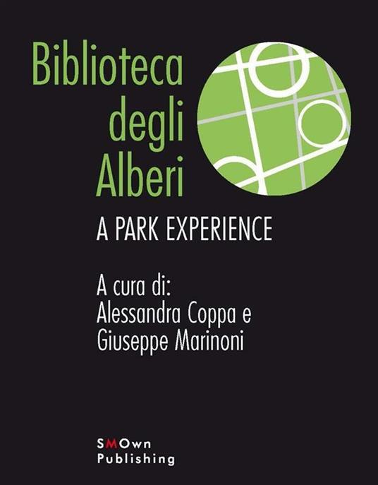 Biblioteca degli alberi. A park experience - Alessandra Coppa,Giuseppe Marinoni - ebook