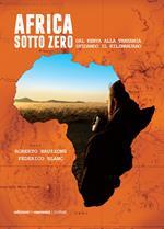 Africa sotto zero. Dal Kenya alla Tanzania sfidando il Kilimanjaro
