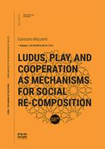 Ludus, play, and cooperation as mechanisms for social re-composition