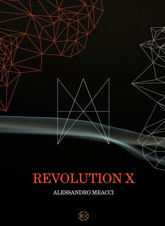 Revolution X. Partitura - Alessandro Meacci - copertina