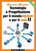 Tecnologia e progettazione per il mondo digitale e per il web. Vol. 2