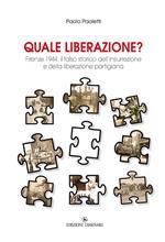 Quale liberazione? Il falso storico dell'insurrezione e della liberazione partigiana di Firenze