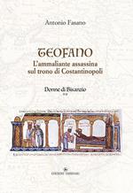 Teofano. L'ammaliante assassina sul trono di Costantinopoli. Donne di Bisanzio. Vol. 2
