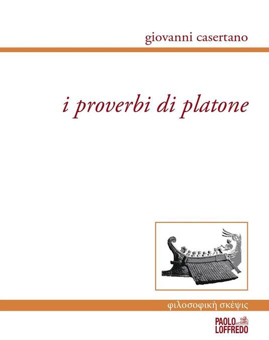 I proverbi di Platone - Giovanni Casertano - copertina