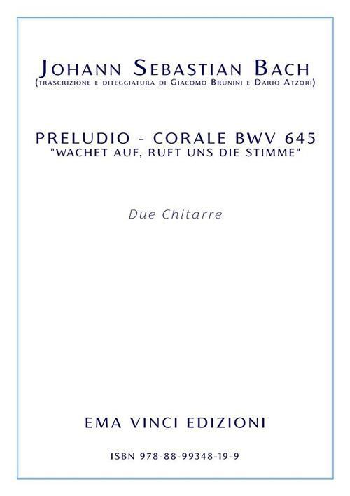 Preludio corale BWV 645 «Wachet Auf, Ruft Uns Die Stimme». Per due chitarre. Partitura - Johann Sebastian Bach - ebook