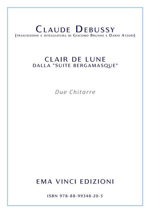 Clair de lune dalla «Suite bergamasque». Per due chitarre. Partitura - Claude Debussy - ebook