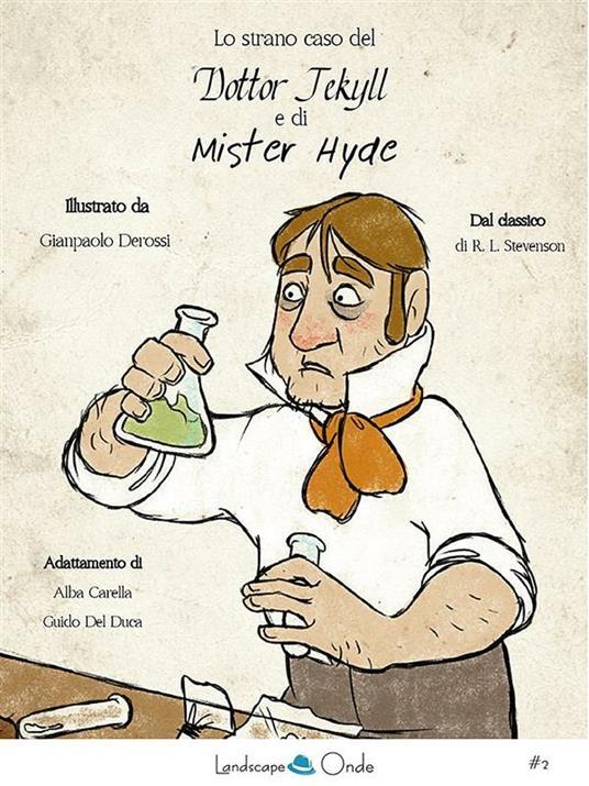 Lo strano caso del dottor Jekyll e di mr. Hyde - Gianpaolo Derossi,Alba Carella,Guido Del Duca - ebook