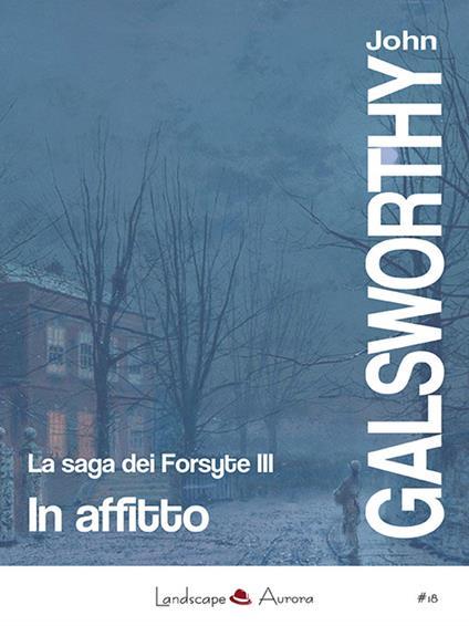 In affitto. La saga dei Forsyte. Vol. 3 - John Galsworthy - copertina