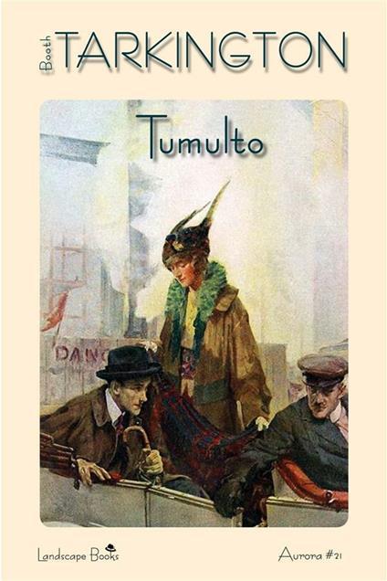 Tumulto - Booth Tarkington - ebook