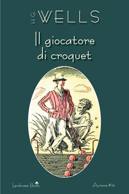 Il giocatore di croquet - Herbert George Wells - copertina