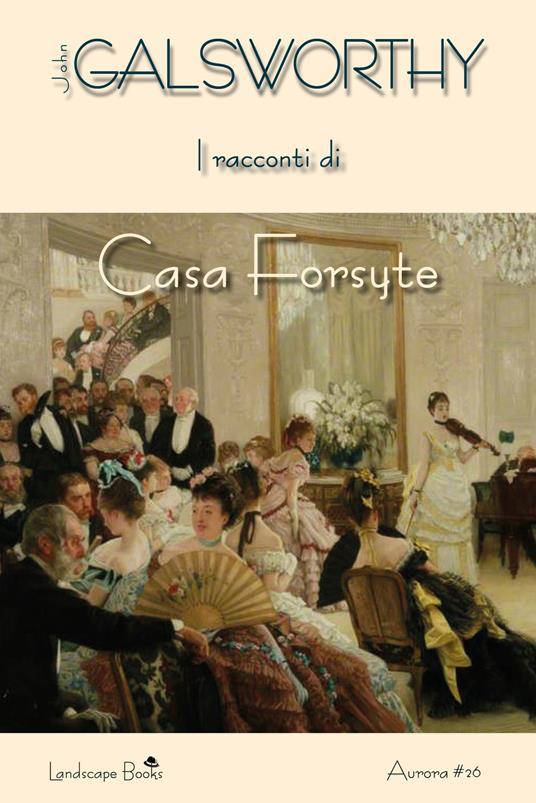 I racconti di casa Forsyte - John Galsworthy - ebook