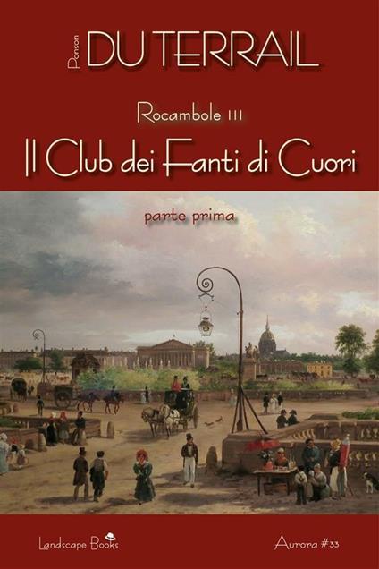 Il club dei fanti di cuori. Rocambole. Vol. 3/1 - Pierre Alexis Ponson du Terrail - ebook