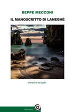 Il manoscritto di Laneghè. Cronache dal golfo