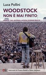 Woodstock non è mai finito. Agosto 1969: quando l'utopia divenne realtà