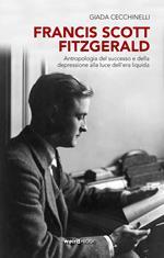 Francis Scott Fitzgerald. Antropologia del successo e della depressione alla luce dell'era liquida