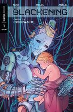 The blackening. Vol. 1: Cyberwaste.