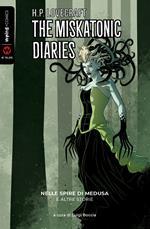 Nelle spire di Medusa e altre storie. The Miskatonic diaries. Vol. 1
