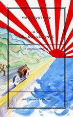 La via del Sol Levante. Un viaggio giapponese