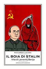 Il boia di Stalin. La vita di Lavrentij Berija