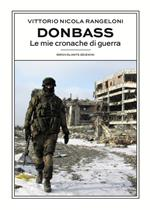 Donbass. Le mie cronache di guerra