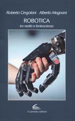 Robotica: tra realtà e fantascienza