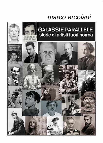 Galassie parallele. Storie di artisti fuori norma - Marco Ercolani - copertina