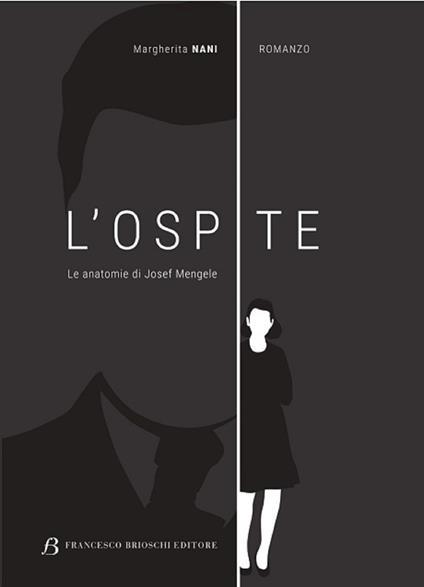 L' ospite. Le anatomie di Josef Mengele - Margherita Nani - ebook