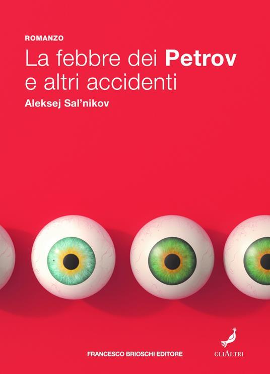 La febbre dei Petrov e altri accidenti - Aleksej Salnikov,Leonardo Marcello Pignataro - ebook